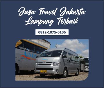 Jasa Travel Jakarta Lampung Terbaik, Dapat Voucher Makan Gratis